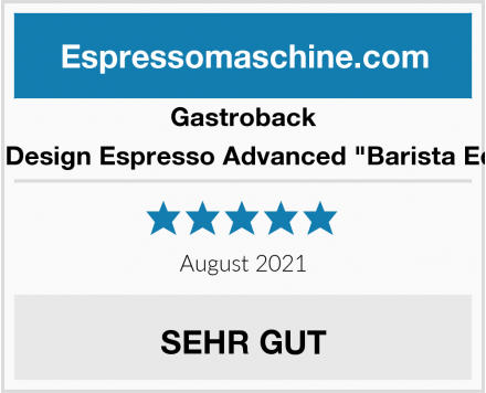 "Gastroback 42620 Design Espresso Advanced ""Barista Edition"" Test"