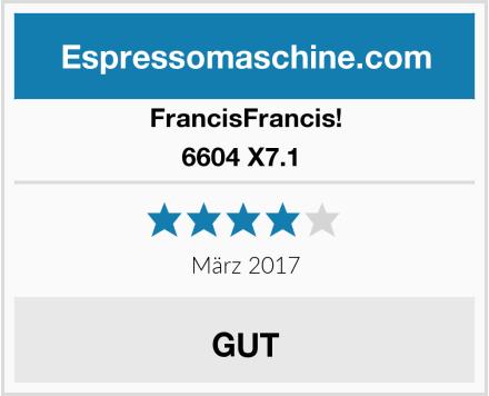FrancisFrancis! 6604 X7.1  Test