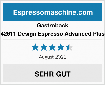 Gastroback 42611 Design Espresso Advanced Plus Test