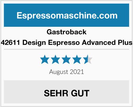 Gastroback 42611 Design Espresso Advanced Plus Test