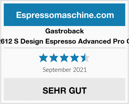 Gastroback 42612 S Design Espresso Advanced Pro GS Test