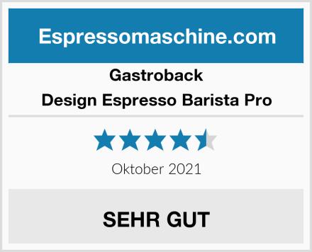 Gastroback Design Espresso Barista Pro Test