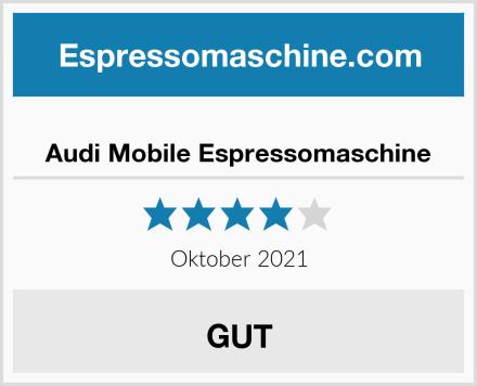 Audi Mobile Espressomaschine Test