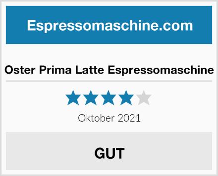 Oster Prima Latte Espressomaschine Test