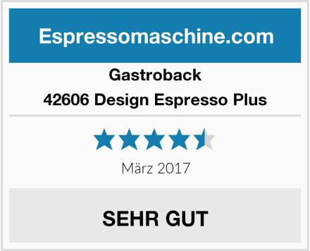 Gastroback 42606 Design Espresso Plus Test